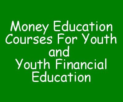 Money Education Courses For Youth and Youth Financial Education