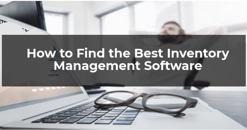 How to Find the Best Inventory Management Software?