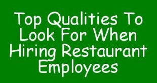 Top Qualities To Look For When Hiring Restaurant Employees