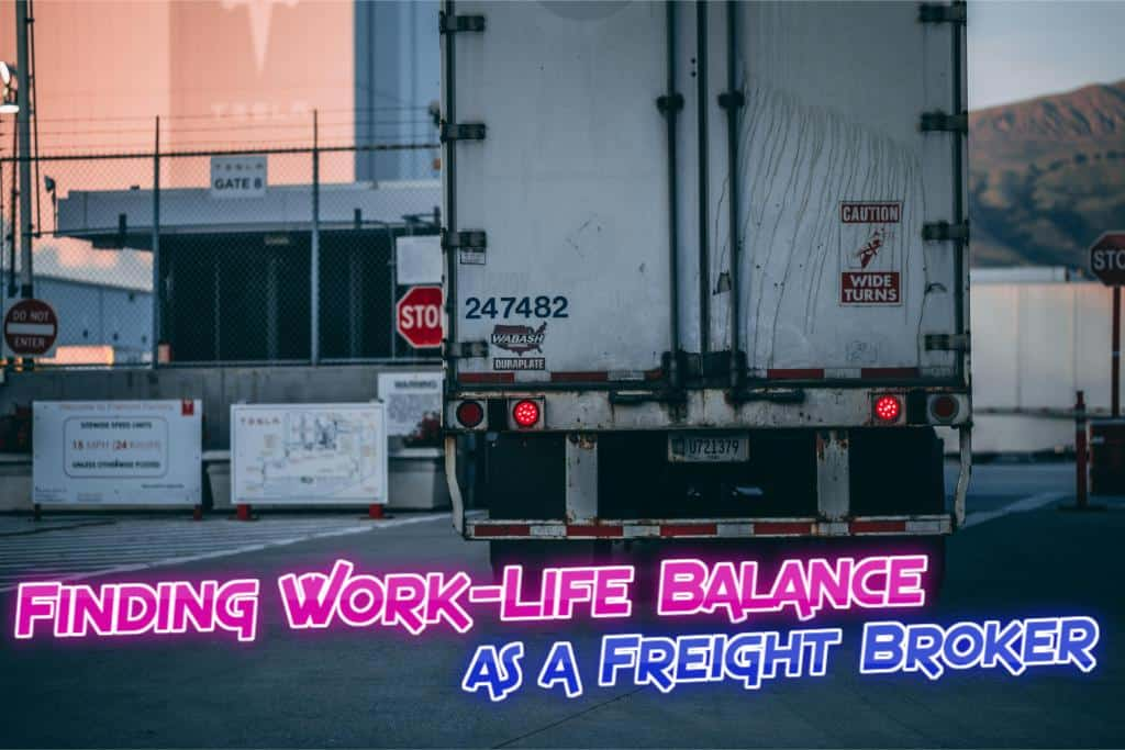 Finding Work-Life Balance as a Freight Broker