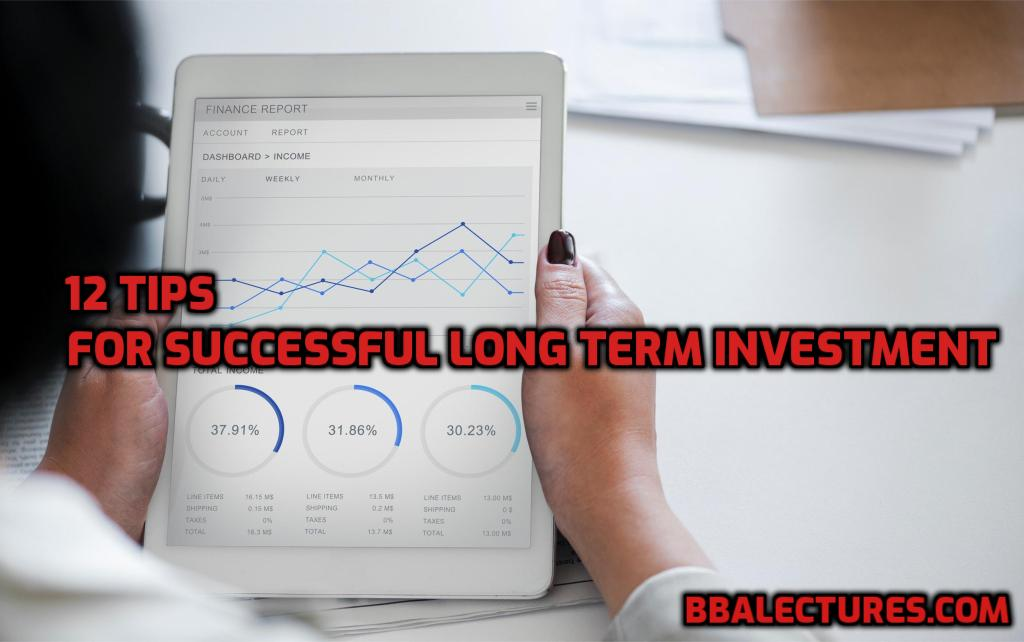 12 Tips for Successful Long Term Investment