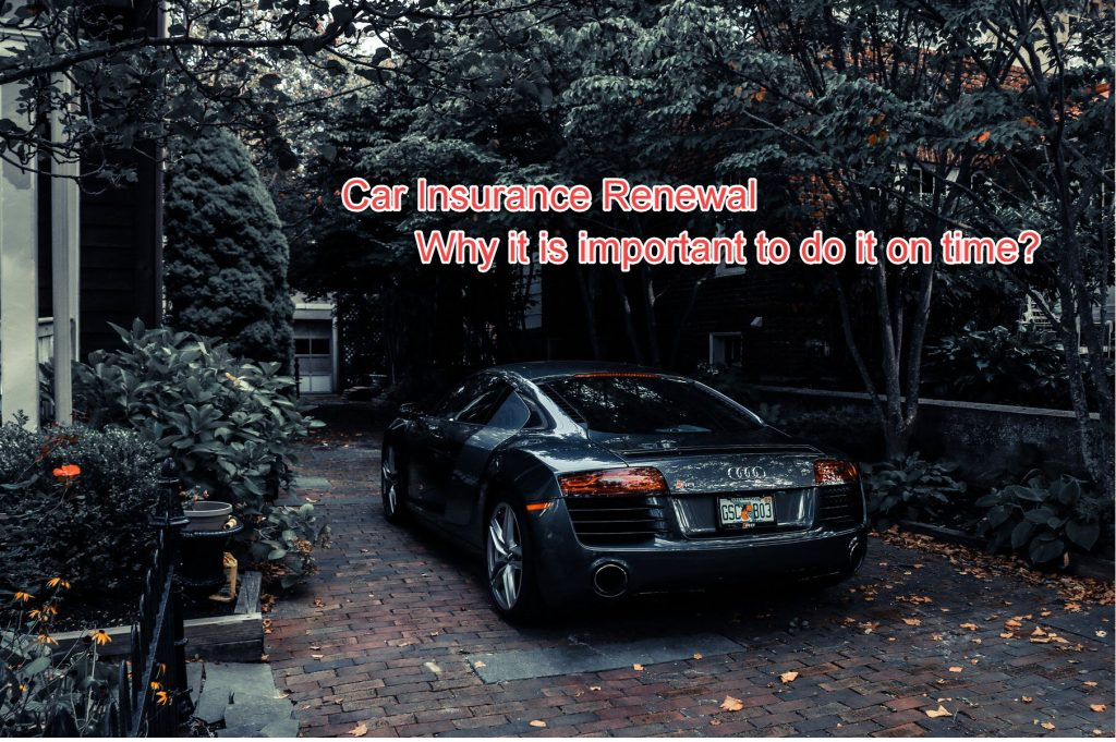 Car Insurance Renewal - Why it is important to do it on time?