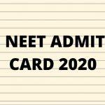 NEET 2020 Admit Card
